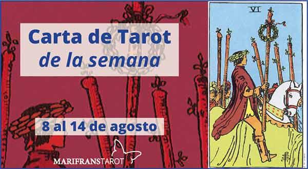 8 al 14 de agosto 2016 Carta de Tarot semanal en marifranstarot.com